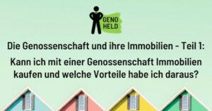 Immobilien und Ihre Genossenschaft - Vorteile und Kauf