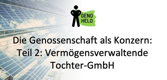 GenoHeld: Die Genossenschaft als Konzern - Teil 2