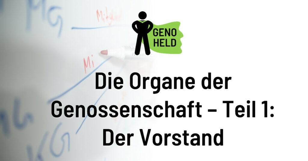 GenoHeld: Die Organe der Genossenschaft Teil 1: Der Vorstand